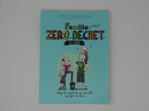 """Livre """"Famille presque Zéro Déchet"""" avec plein d'astuces pour limiter les déchets (hygiène, anniversaire, papier, ...)"""